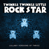 Lullaby Versions of Thrice by Twinkle Twinkle Little Rock Star
