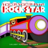 Lullaby Versions of Train by Twinkle Twinkle Little Rock Star