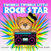 Lullaby Versions of Gwen Stefani & No Doubt de Twinkle Twinkle Little Rock Star