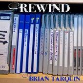 Rewind by Brian Tarquin
