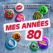 Mes années 80 : La sélection des succès des années 80 à 89 von Various Artists