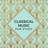 Classical Music For Study by Various Artists