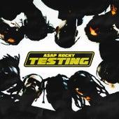 Testing by A$AP Rocky