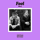 Worry by Fool
