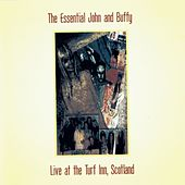 The Essential John and Buffy: Live at the Turf Inn, Scotland with Buffy Ford Stewart by John Stewart