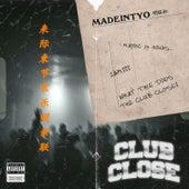 Club Close by MadeinTYO