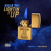 Lightin It Up by Killa Tay