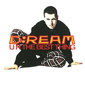 U R The Best Thing by Dream