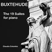 Buxtehude: The 19 Suites for Piano by Claudio Colombo