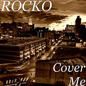 Cover Me by Rocko