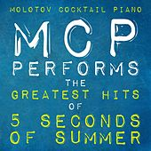 MCP Performs the Greatest Hits of 5 Seconds of Summer von Molotov Cocktail Piano