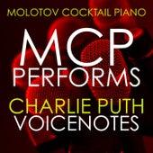 MCP Performs Charlie Puth: Voicenotes von Molotov Cocktail Piano