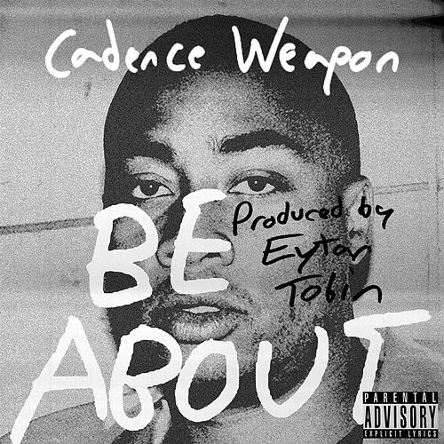 Be About by Cadence Weapon