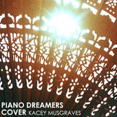 Piano Dreamers Cover Kacey Musgraves by Piano Dreamers