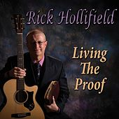Living the Proof by Rick Hollifield