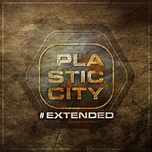 Plastic City #Extended by Various Artists
