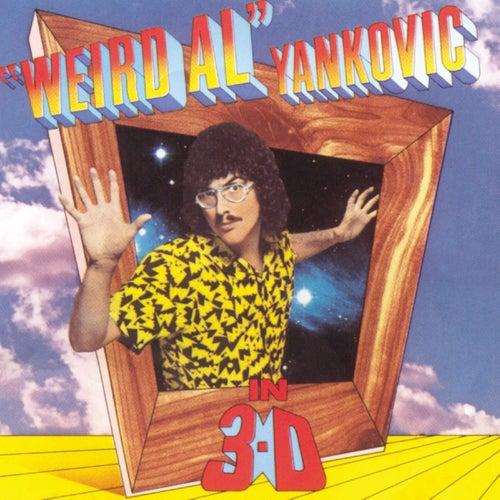 In 3-D by 'Weird Al' Yankovic