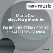 Fauré, Britten, Spohr & Others: Harp Music von Maria Graf
