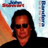 Bandera: Live at the Turf Inn by John Stewart