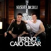 No Sofá da Sala von Breno & Caio César