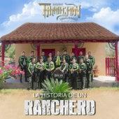 La Historia de un Ranchero de Banda Tradicion Sinaloense