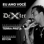 Eu Amo Você by Dexter