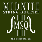 MSQ Performs XTC by Midnite String Quartet