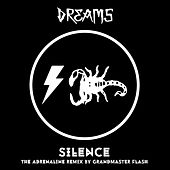 Silence (The Adrenaline Remix By Grandmaster Flash) de The Dreams
