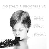 Nostalgia progressiva von Giorgio Li Calzi Maurizio Brunod