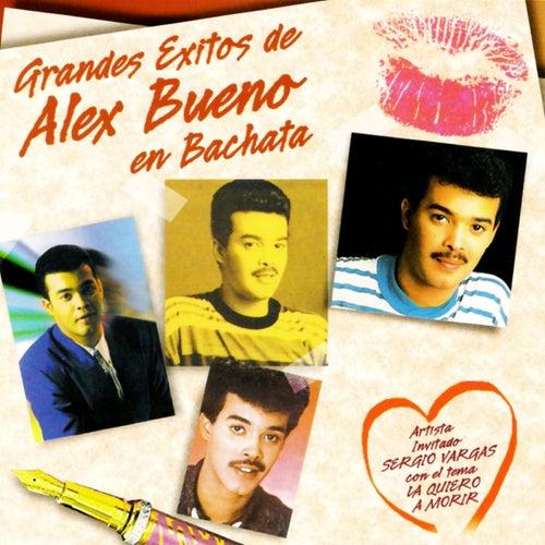 Grandes Exitos de Alex Bueno en Bachata by Alex Bueno