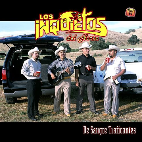 De Sangre Traficantes by Los Inquietos Del Norte