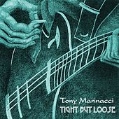 Tight But Loose by Tony Marinacci