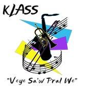 Veye Sa'w Pral Wè by Klass