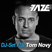 Faze DJ Set #75: Tom Novy by Various Artists