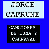 Canciones de Luna y Carnaval by Jorge Cafrune