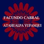 Facundo Cabral & Atahualpa Yupanqui by Various Artists