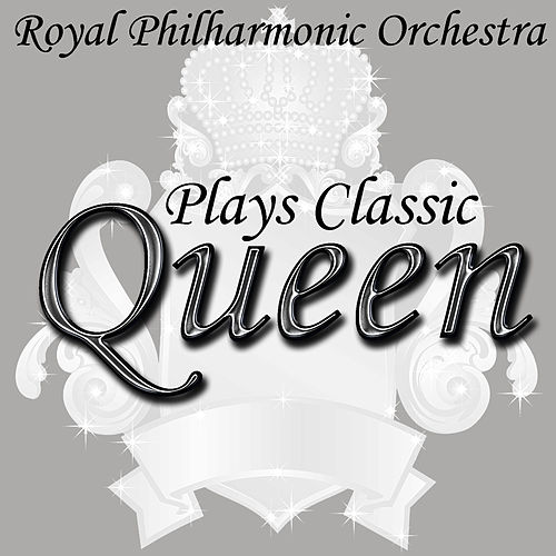 Plays Classic Queen by Royal Philharmonic Orchestra