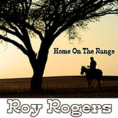 Home On The Range by Roy Rogers