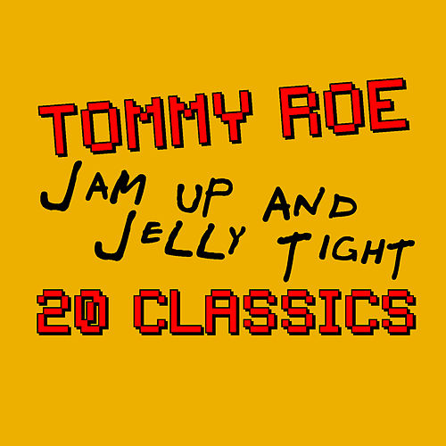 Jam Up And Jelly Tight - 20 Classics by Tommy Roe