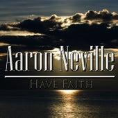 Have Faith von Aaron Neville