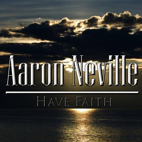 Have Faith by Aaron Neville