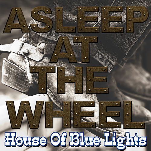 House Of Blue Lights by Asleep at the Wheel