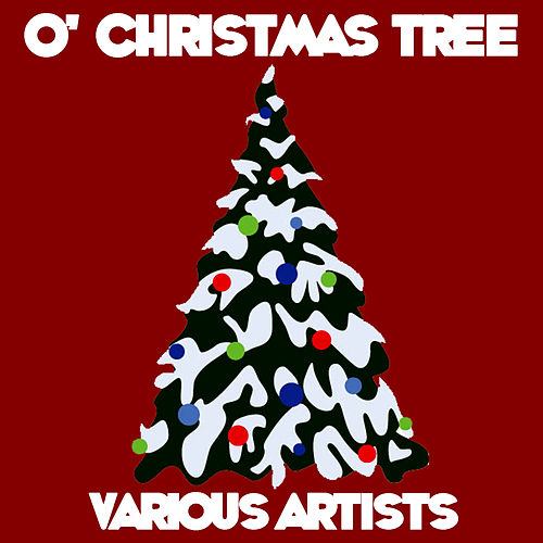 O' Christmas Tree by Various Artists