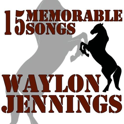 15 Memorable Songs by Waylon Jennings