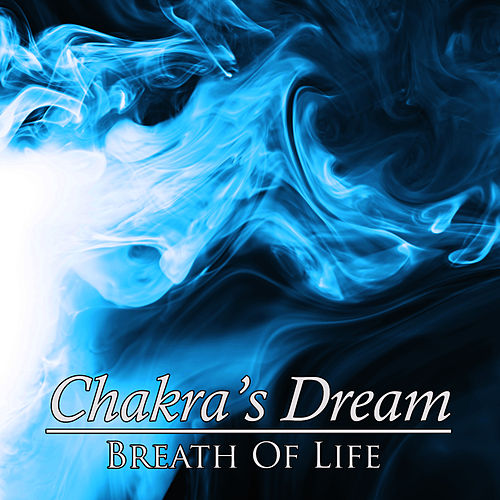 Breath Of Life by Chakra's Dream