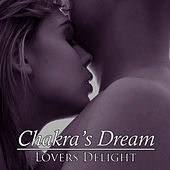 Lovers Delight by Chakra's Dream