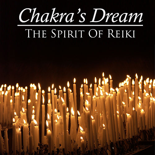 The Spirit Of Reiki by Chakra's Dream