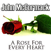 A Rose For Every Heart by John McCormack