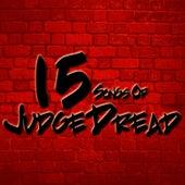 15 Songs Of Judge Dread de Judge Dread