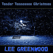 Tender Tennessee Christmas by Lee Greenwood